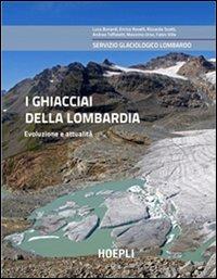 I ghiacciai della Lombardia - Evoluzione e attualità