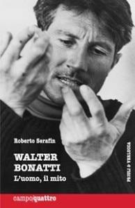 Walter Bonatti. L'uomo, il mito - copertina
