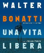 Walter Bonatti. Una vita libera - copertina