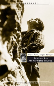 Photo of Un alpinismo titanico, la storia di Riccardo Bee