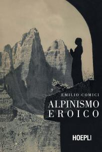 """Alpinismo Eroico"" di Emilio Comici - copertina"