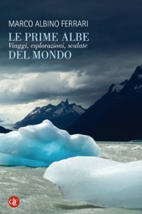 """Photo of Libri, Marco Albino Ferrari presenta a Milano """"Le prime albe del mondo"""""""