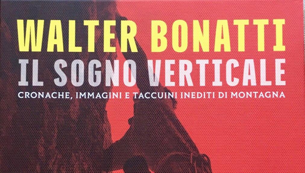 """Photo of """"Walter Bonatti. Il sogno verticale"""", il nuovo libro su Bonatti"""