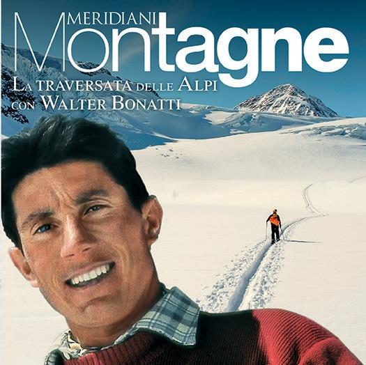 """Photo of In edicola Meridiani Montagne: """"La Traversata delle Alpi con Walter Bonatti"""""""