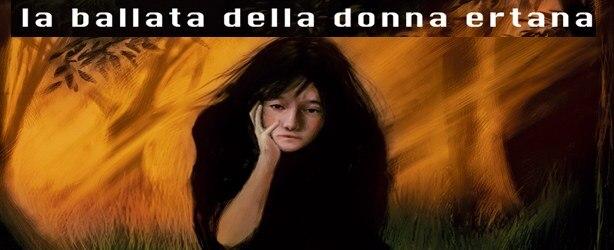 """Photo of """"La ballata della donna ertana"""", recensione di Mirella Tenderini"""