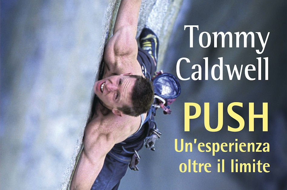 "Photo of In Libreria – ""Push"", l'esperienza oltre il limite di Tommy Caldwell su El Capitan"