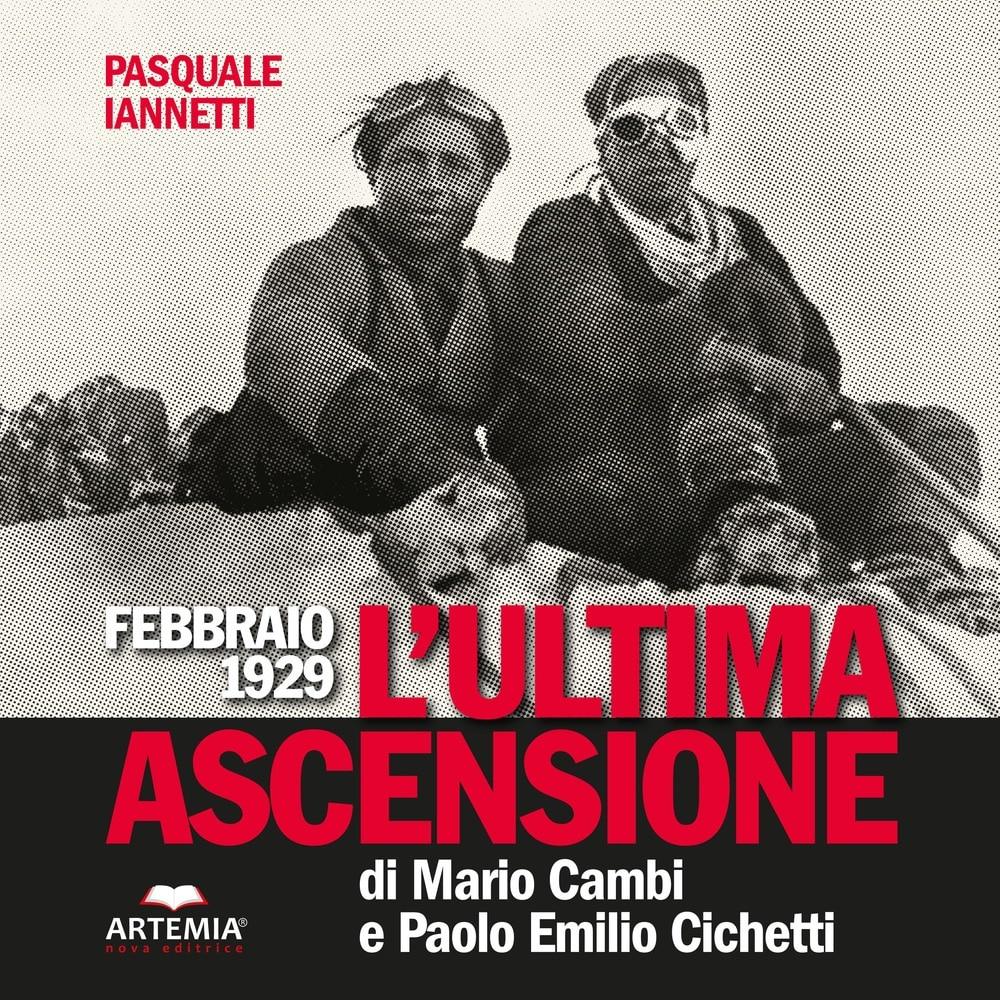 """Photo of """"L'ultima ascensione di Mario Cambi e Paolo Emilio Cichetti"""", un libro di Pasquale Iannetti – di Stefano Ardito"""