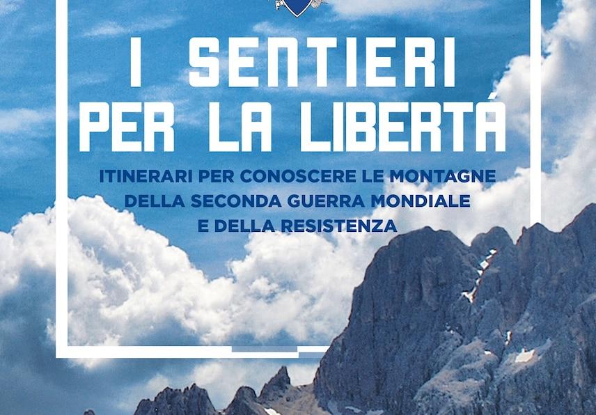 """Photo of """"I sentieri per la libertà"""": 30 itinerari su Alpi e Appennini alla scoperta dei luoghi della Resistenza"""