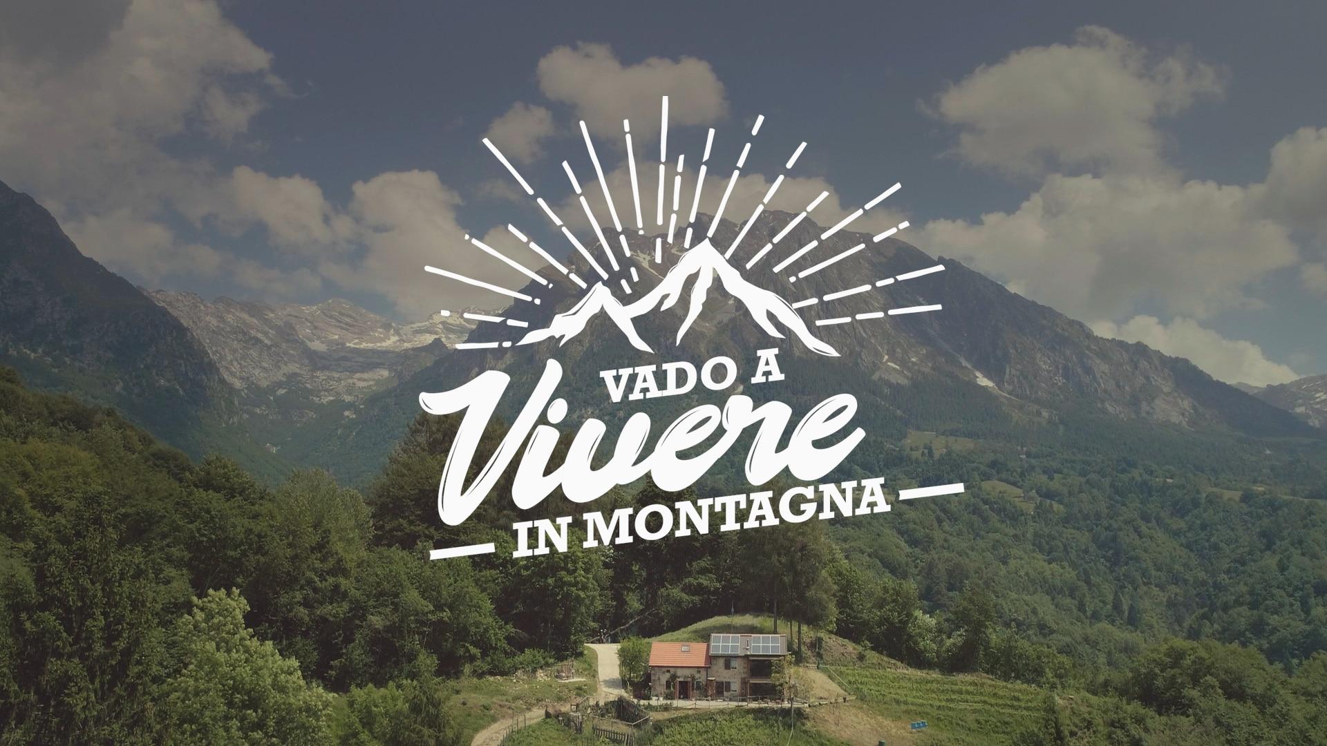reality, vado a vivere in montagna