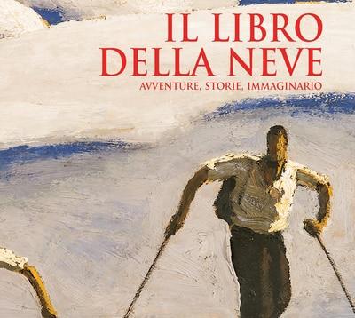 """Photo of """"Il libro della neve – Avventure, storie, immaginario"""", la nuova opera di Franco Brevini"""